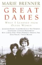 Great Dames ebook by Marie Brenner