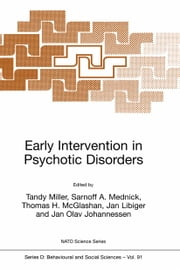 Early Intervention in Psychotic Disorders ebook by Tandy Miller,Sarnoff A. Mednick,Thomas H. McGlashan,Jan Libiger,Johan Olav Johannessen