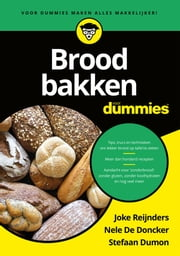 Brood bakken voor Dummies ebook by Joke Reijnders, Nele De Doncker, Stefaan Dumon