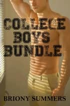 College Boys Bundle (m/m 3 Story Collection) ebook by Briony Summers