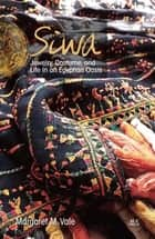 Siwa - Jewelry, Costume, and Life in an Egyptian Oasis ebook by Margaret M. Vale