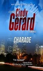 Charade - A Classic Cindy Gerard Romance ebook by cindy gerard