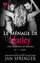 Le ménage de Marley - Le Key Club, #2 eBook by Jan Springer
