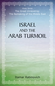 Israel and the Arab Turmoil ebook by Itamar Rabinovich