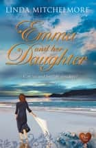 Emma and her Daughter ebook by Linda Mitchelmore
