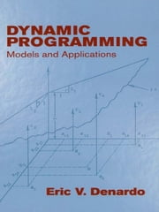 Dynamic Programming: Models and Applications ebook by Eric V. Denardo