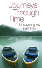 Journeys Through Time ebook by Jenny Cockell