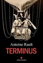 Terminus ebook by Antoine Rault
