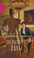 Scandalosa contessa ebook by Deborah Hale