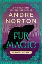 Fur Magic ebook by Andre Norton