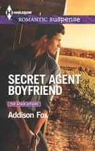 Secret Agent Boyfriend ebook by Addison Fox