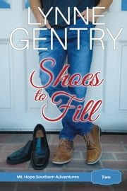 Shoes to Fill - A Novel ebook by Lynne Gentry