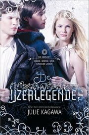 De IJzerlegendes ebook by Julie Kagawa