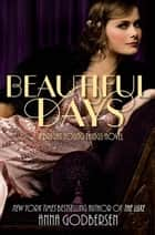 Beautiful Days ebook by Anna Godbersen