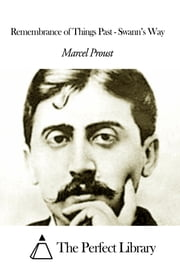Remembrance of Things Past - Swann's Way ebook by Marcel Proust