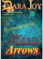 Wildcat Arrows ebook by Dara Joy