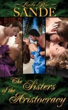 The Sisters of the Aristocracy ebook by Linda Rae Sande