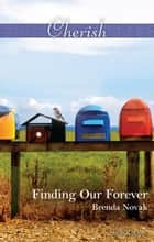 Finding Our Forever ebook by Brenda Novak