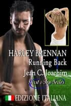 Harley Brennan, Running Back (Edizione Italiana) ebook by Jean Joachim