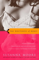 The Whiteness of Bones ebook by Susanna Moore
