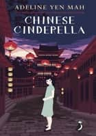 Chinese Cinderella ebook by Adeline Yen Mah, Matt Jones
