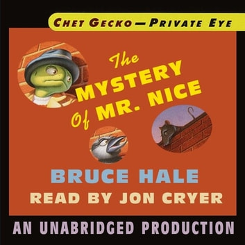 Chet Gecko, Private Eye, Book 2: The Mystery of Mr. Nice audiobook by Bruce Hale