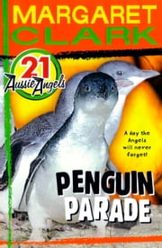 Aussie Angels 21: Penguin Parade ebook by Margaret Clark