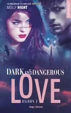 Dark and dangerous love Saison 3 ebook by Molly Night, Claire Sarradel