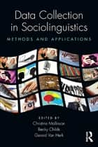 Data Collection in Sociolinguistics ebook by Christine Mallinson,Becky Childs,Gerard Van Herk