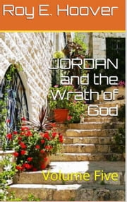 Jordan and the Wrath of God ebook by Roy E. Hoover