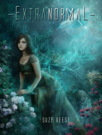 ExtraNormal (ExtraNormal Series #1) ebook by Suze Reese