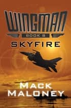 Skyfire ebook by Mack Maloney