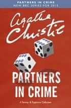 Partners in Crime (Tommy & Tuppence) ebook by Agatha Christie