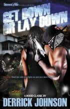 Get Down or Lay Down ebook by Derrick Johnson