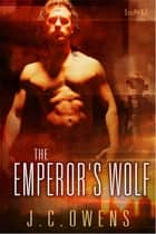 The Emperor's Wolf ebook by J.C. Owens