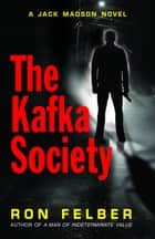 The Kafka Society ebook by Ron Felber
