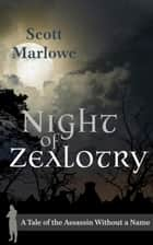 Night of Zealotry (A Tale of the Assassin Without a Name #3) - Assassin Without a Name, #3 ebook by Scott Marlowe