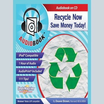 Recycle Now - Save Money Today audiobook by Deaver Brown