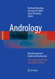 Andrology - Male Reproductive Health and Dysfunction ebook by Eberhard Nieschlag,Hermann M. Behre,Susan Nieschlag