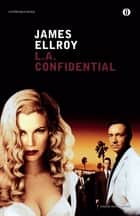 L. A. Confidential eBook by James Ellroy, Carlo Oliva