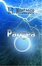 Pangea - Pangea, #1 ebook by L.T. Montrose