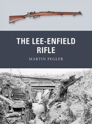 The Lee-Enfield Rifle ebook by Martin Pegler,Mr Peter Dennis