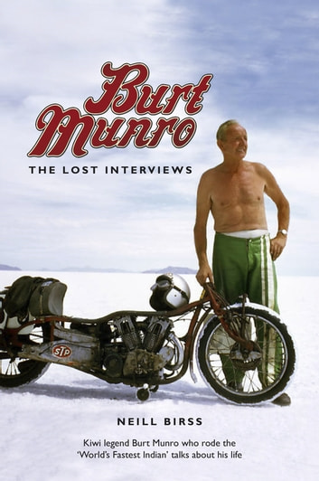 Burt Munro : The Lost Interviews ebook by Neill Birss