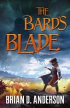 The Bard's Blade ebook by Brian D. Anderson