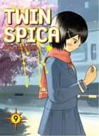 Twin Spica, Volume 9 ebook by Kou Yaginuma