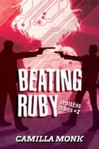 Beating Ruby (Spotless Series #2) ebook by Camilla Monk