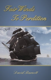 Fair Winds To Perdition ebook by David Barnett