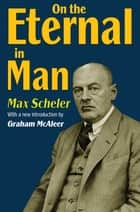 On the Eternal in Man ebook by Max Scheler