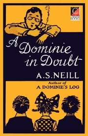 A DOMINIE IN DOUBT ebook by A.S. Neill