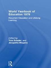 World Yearbook of Education 1979 - Recurrent Education and Lifelong Learning ebook by Tom Schuler,Jacquetta Megarry